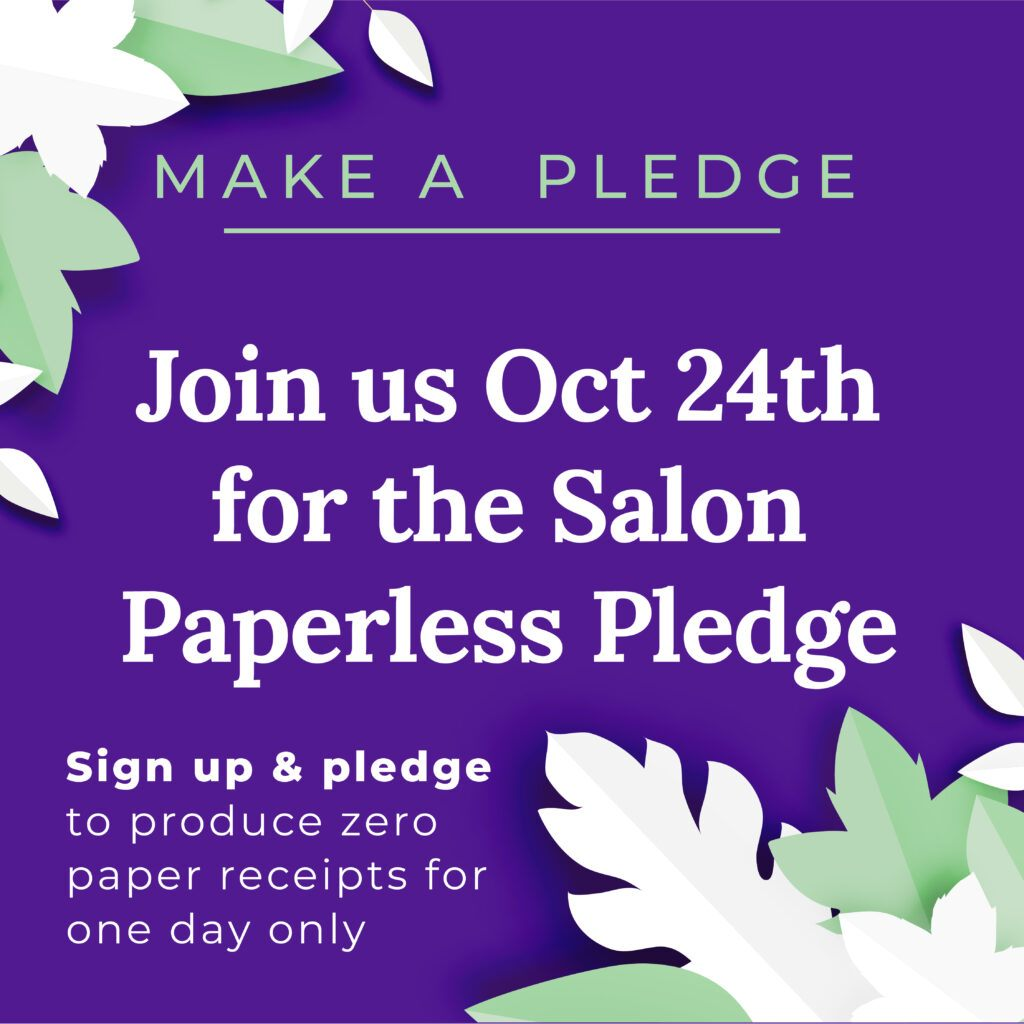 Salon Paperless Pledge - Go paperless for a day