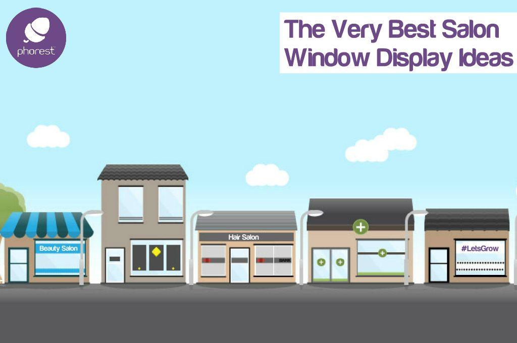 The Very Best Salon Window Display Ideas From Around The World