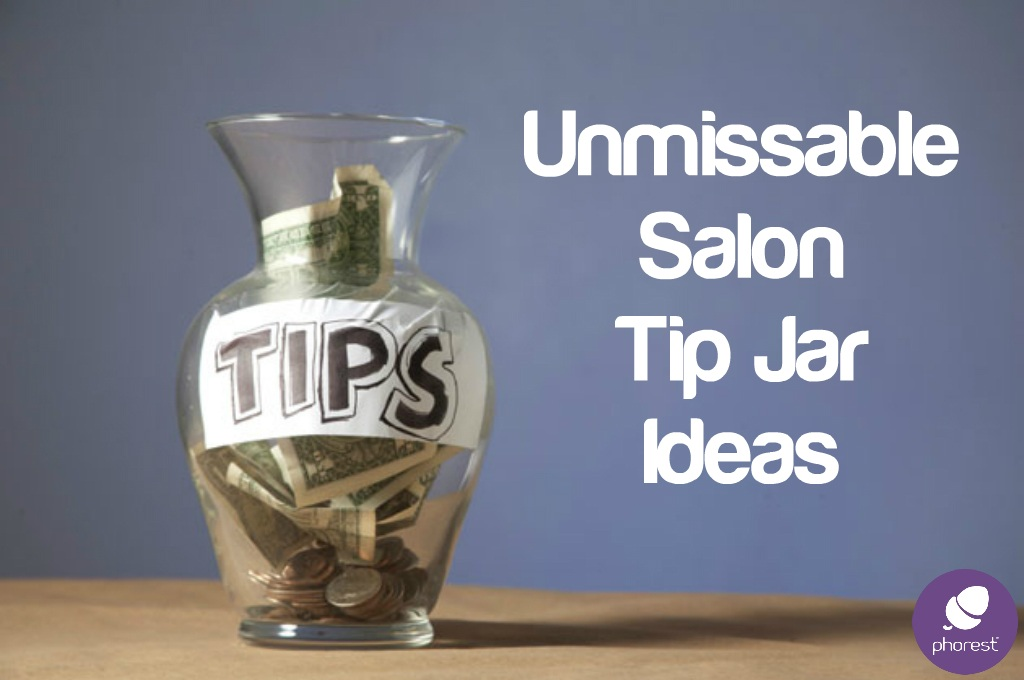 Clever Salon Tip Jars That Actually Work Phorest Blog