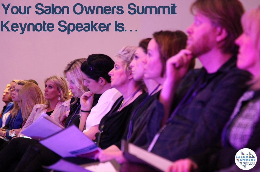 ANNOUNCEMENT: The Keynote Speaker for the Salon Owners Summit 2016 is…