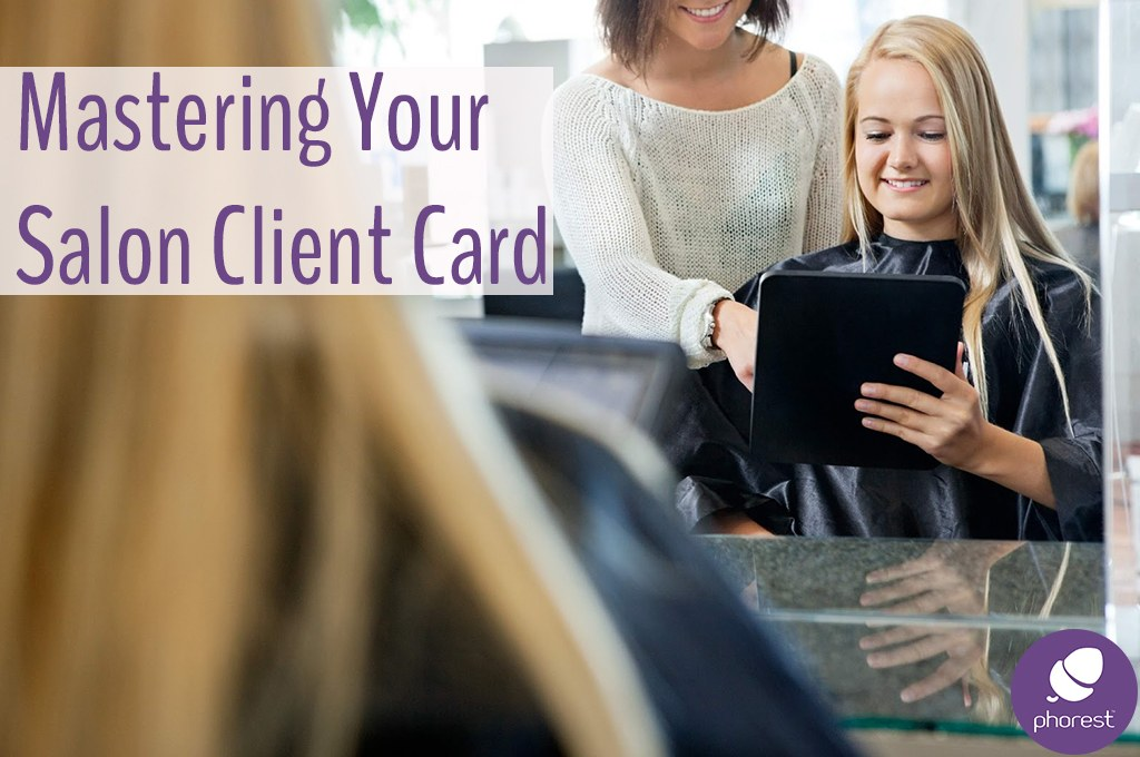 Become A Master Of Customer Service Through Your Salon Client Card