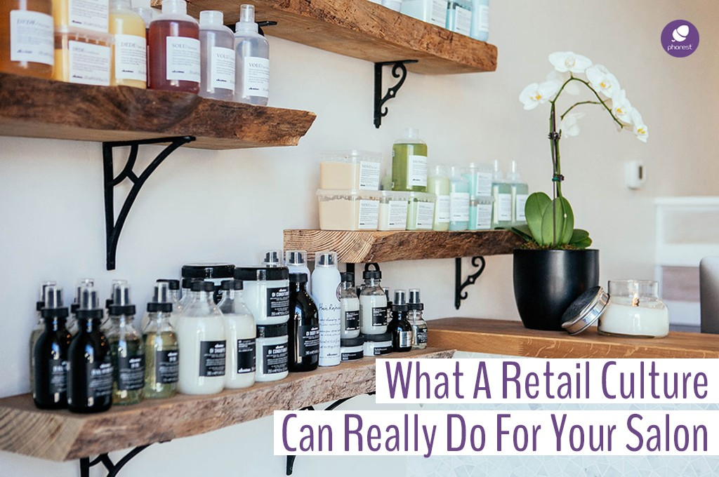 How To Boost Sales With A Salon Retail Culture