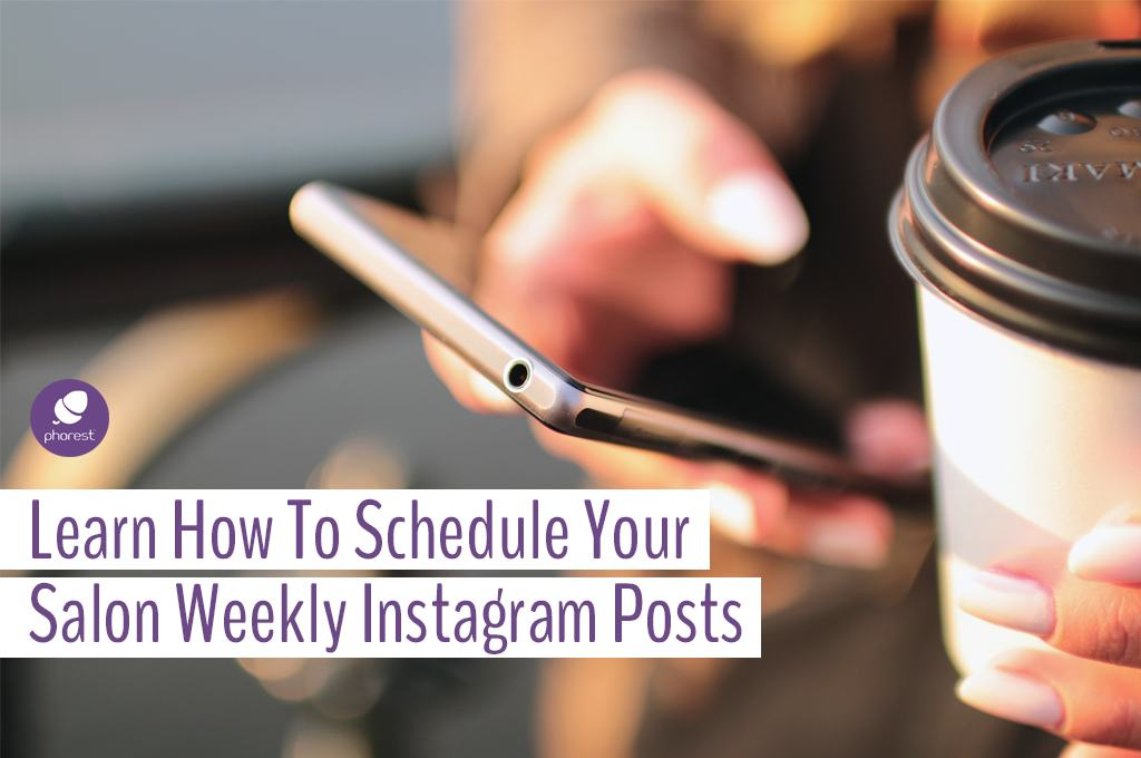 How To Schedule Your Salon Weekly Instagram Posts