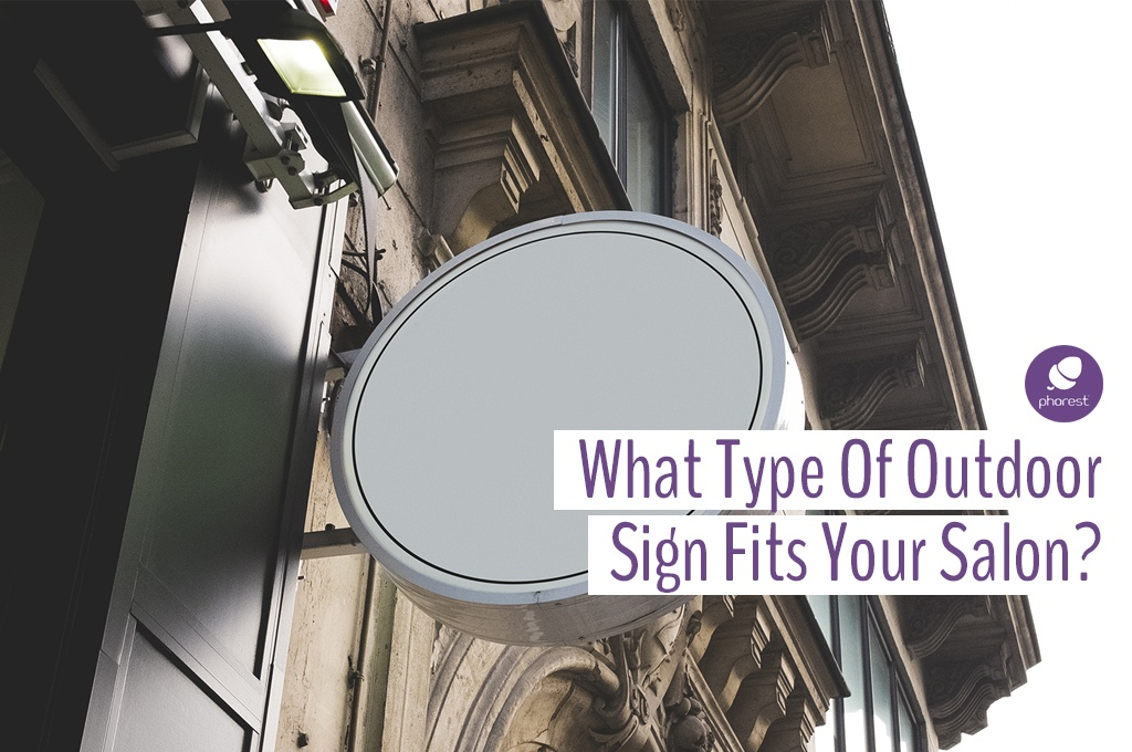 Display Your Salon Personality With Outdoor Signs
