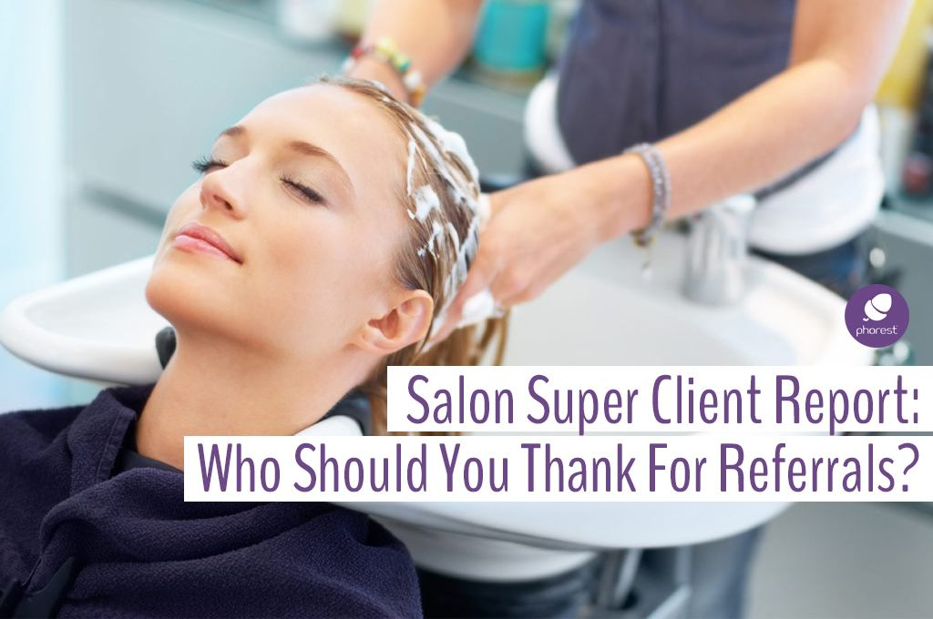 Do You Know Your Top Salon Referral Clients?