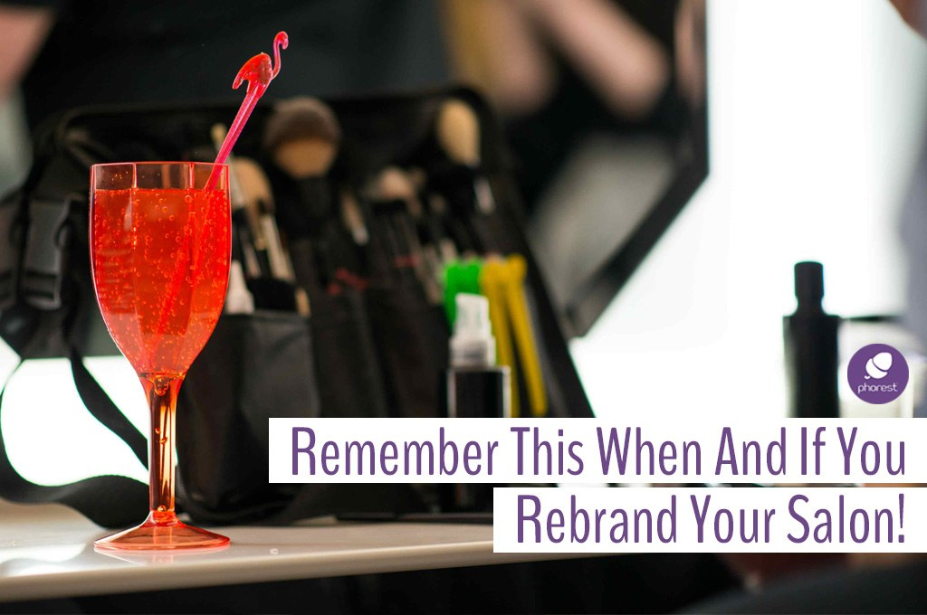 Salon Rebranding: Doing It For The Right Reasons