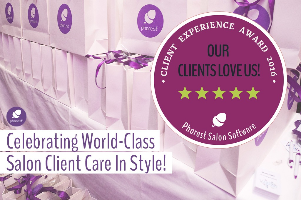 Phorest Client Experience Award 2016: Your Clients Love You