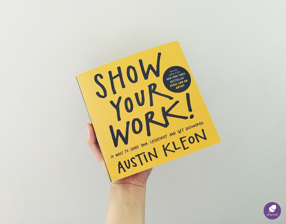 The Phorest Salon Book Club: Show Your Work! by Austin Kleon